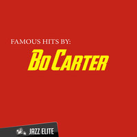 Famous Hits by Bo Carter — Bo Carter