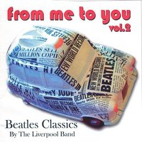 Beatles Classics - From Me To You Vol. 2 — The Liverpool Band
