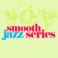 Smooth Jazz Series — Smooth Jazz Band