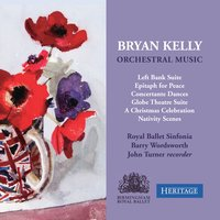 Bryan Kelly: Orchestral Music — Barry Wordsworth, Royal Ballet Sinfonia, Bryan Kelly