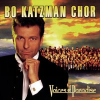Voices Of Paradise — Bo Katzman Chor