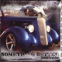 Something Better — Jimmie Bratcher