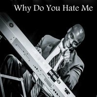 Why Do You Hate Me — Dywanne Harris