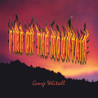 Fire on the Mountain — George Whitsell