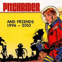 Pitchrider and Friends (1996 - 2010) — Pitchrider