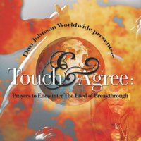 Touch & Agree: Prayers to Encounter the Lord of Breakthrough — Dan Johnson