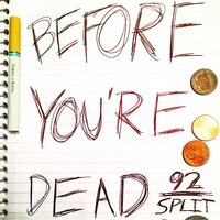 Before You're Dead - EP — 92 Split