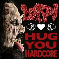 Hug You Hardcore — Lordi
