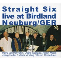 Live at Birdland Neuburg / Germany — Straight Six