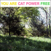 You Are Free — Cat Power