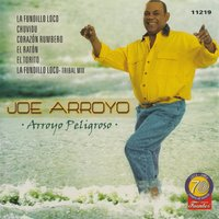 Arroyo Peligroso — Joe Arroyo