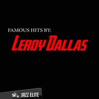 Famous Hits by Leroy Dallas — Leroy Dallas