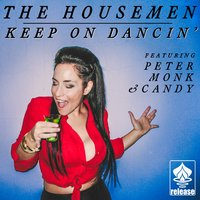 Keep on Dancin' — Peter Monk, Candy, The House Men