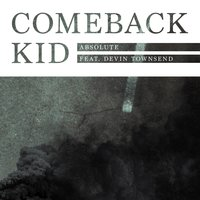 Absolute — Comeback Kid feat. Devin Townsend
