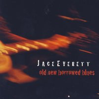 Old New Borrowed Blues — Jace Everett