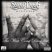 Snoop Dogg Presents: The West Coast Blueprint — Snoop Dogg