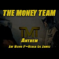 The Money Team Anthem (feat. P-Reala & Lil Jamez) — jay bling, P-Reala, Lil jamez