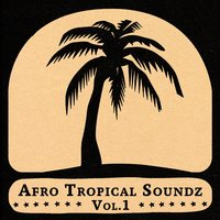 Soundway presents Afro Tropical Soundz, Vol. 1 — сборник