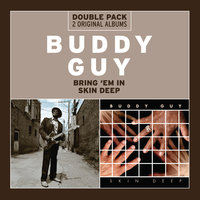 Bring 'Em In/Skin Deep — Buddy Guy