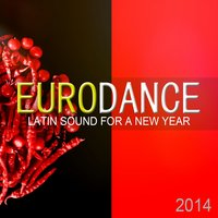 Eurodance: Latin Sound For A New Year — сборник