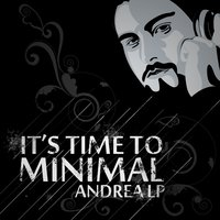 It's Time to Minimal — Andrea Lp