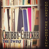 The Twist — Chubby Checker
