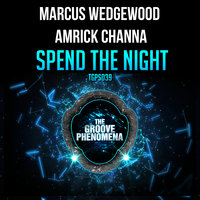 Spend The Night — Amrick Channa, Marcus Wedgewood