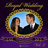 Royal Wedding: Kate & William Compilation, Vol. 2 — Royal Orchestra, High School Music Project, Ференц Лист