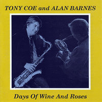 Days of Wine and Roses — Alan Barnes, Tony Coe