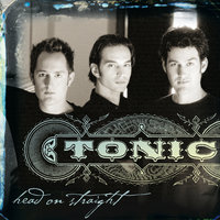 Head On Straight — Tonic