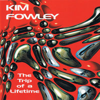 The Trip Of A Lifetime — Kim Fowley