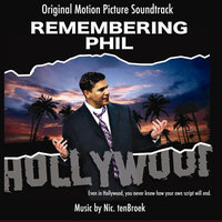 Remembering Phil Original Motion Picture Soundtrack — Nic. tenBroek