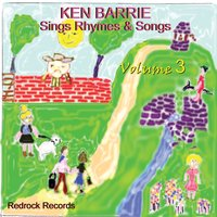 Ken Barrie Sings Rhymes & Songs, Volume 3 — Ken Barrie