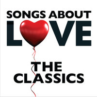 Songs About Love - The Classics — сборник