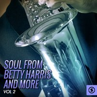 Soul from Betty Harris and More, Vol. 2 — сборник