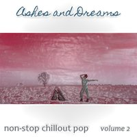 Non-Stop Chillout Pop, Vol. 2 — Ashes and Dreams