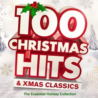 100 Christmas Hits & Xmas Classics - The Greatest Holiday Songs Collection — сборник