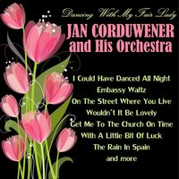 Dancing with My Fair Lady — Jan Corduwener & His Ballroom-Orchestra
