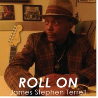 Roll On — James Stephen Terrell