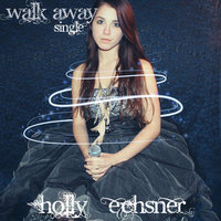 Walk Away - Single — Holly Echsner