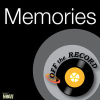 Memories — Off The Record