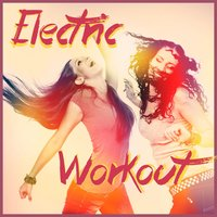 Electric Workout — Mik Infrasonic, Andy Citizen