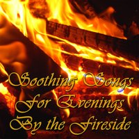 Soothing Songs for Evenings By the Fireside — Winter Music Experts