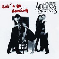 Let's Go Dancing — Orchester Ambros Seelos