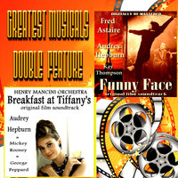 Greatest Musicals Double Feature - Funny Face & Breakfast at Tiffany's — Henry Mancini & His Orchestra