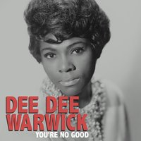 You're No Good — Dee Dee Warwick