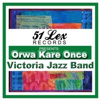 51 Lex Presents Orwa Kare Once — Victoria Jazz Band