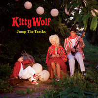 Jump The Tracks — Kitty Wolf