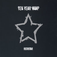 Rockstar — Ten Year Vamp