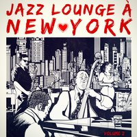 New York Jazz Lounge, Vol. 2 — Джордж Гершвин